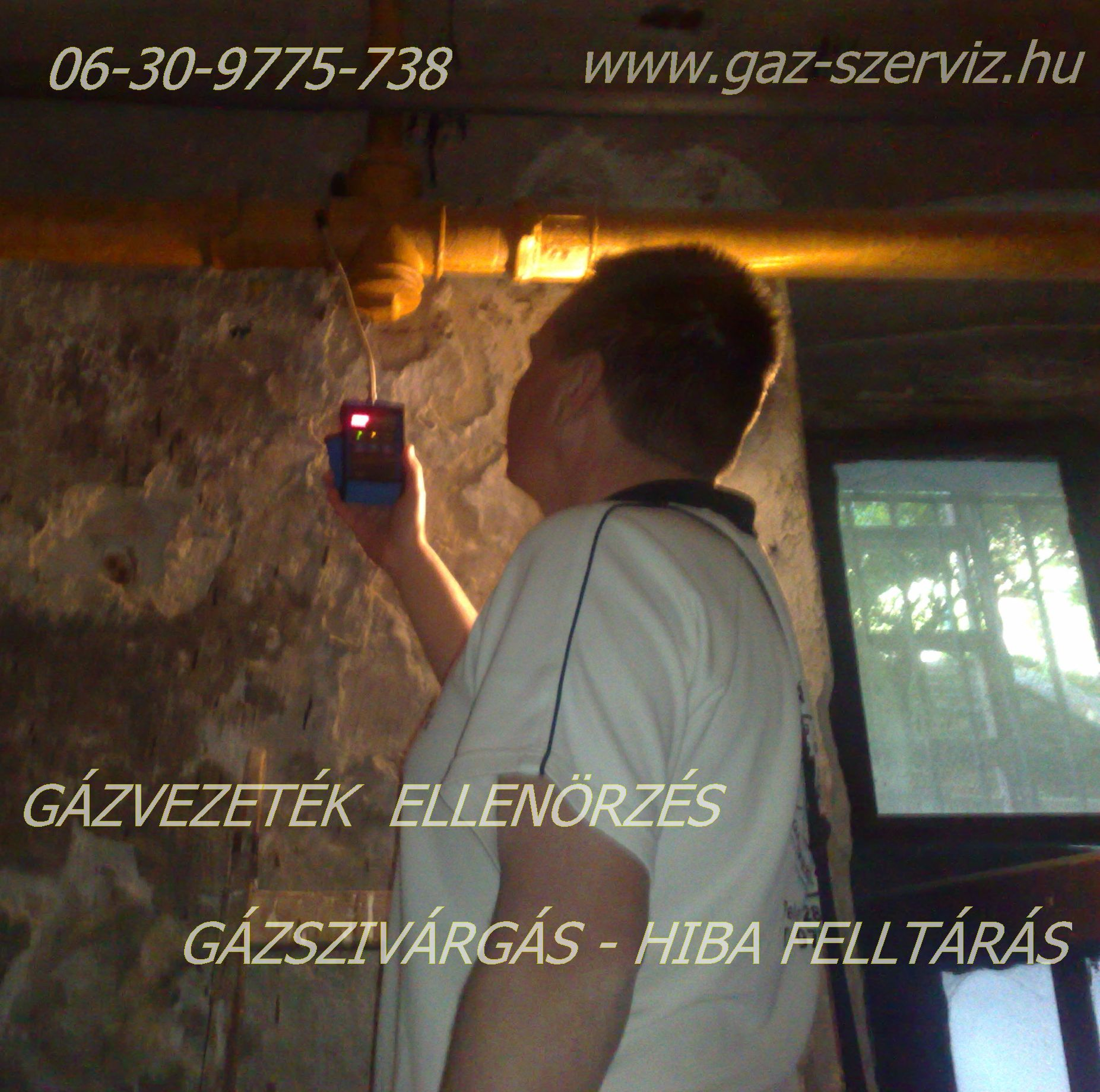 G�zvezet�k ellen�rz�s  -  G�zszag - Hiba fellt�r�s  - G�zvezet�k szerel�s  ( 06-30 ) 9775-738